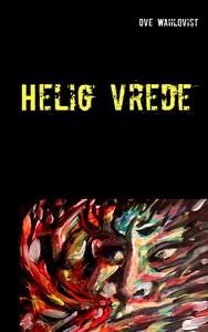 Helig vrede (e-bok) av Ove Wahlqvist