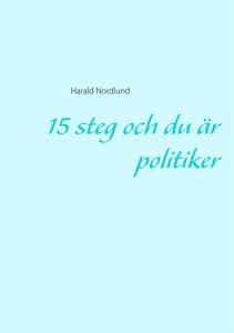 15 steg och du är politiker (e-bok) av Harald N