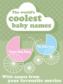 The Worlds Coolest Baby Names