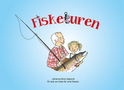 Fisketuren: En bok om fiske för små fiskare. (e