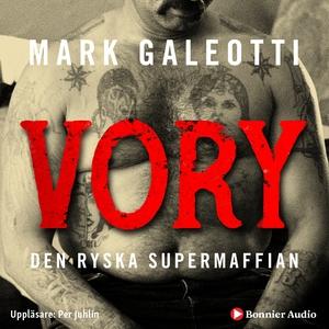 Vory : den ryska supermaffian (ljudbok) av Mark