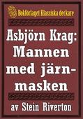 Asbjörn Krag: Mannen med järnmasken. Återutgivning av text från 1914