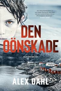 Den oönskade (e-bok) av Alex Dahl
