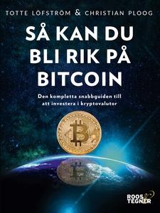 Så kan du bli rik på bitcoin – den kompletta sn