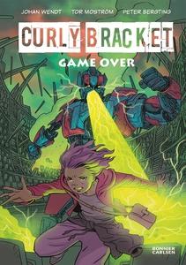 Curly Bracket. Game over (e-bok) av Johan Wendt