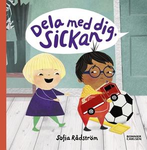 Dela med dig, Sickan (e-bok) av Sofia Rådström