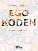 Egokoden - Må bättre och prestera mer med aktivt självledarskap