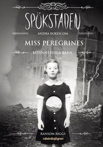 Spökstaden : andra boken om Miss Peregrines bes