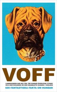 VOFF : 600 fantastiska fakta om hundar (e-bok)
