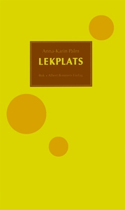 Lekplats (e-bok) av Anna-Karin Palm