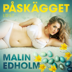 Påskägget - erotik (ljudbok) av Malin Edholm