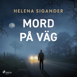 Mord på väg (ljudbok) av Helena Sigander
