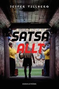 Satsa allt (ljudbok) av Jesper Tillberg