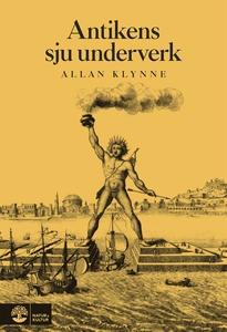 Antikens sju underverk (e-bok) av Allan Klynne