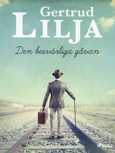 Den besvärliga gåvan (e-bok) av Gertrud Lilja