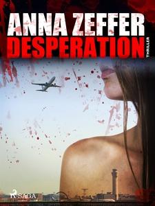 Desperation (e-bok) av Anna Zeffer