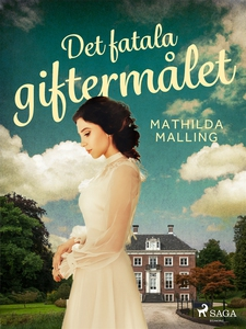 Det fatala giftermålet (e-bok) av Mathilda Mall