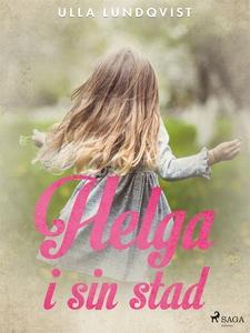 Helga i sin stad (e-bok) av Ulla Lundqvist