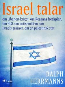 Israel talar: om Libanon-kriget, om Reagans fre