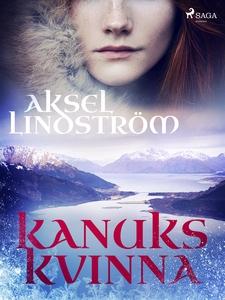 Kanuks kvinna (e-bok) av Aksel Lindström