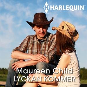 Lyckan kommer (ljudbok) av Maureen Child