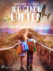 Upp genom luften (e-bok) av Hans-Eric Hellberg
