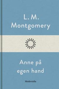 Anne på egen hand (e-bok) av L. M. Montgomery