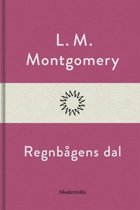 Regnbågens dal (e-bok) av L. M. Montgomery
