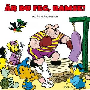 Är du feg, Bamse? (e-bok) av Rune Andréasson
