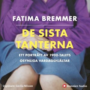 De sista tanterna (ljudbok) av Fatima Bremmer,