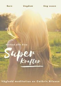Använd alla dina superkrafter (ljudbok) av Cath