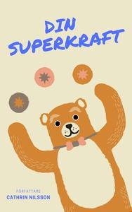 Din Superkraft (ljudbok) av Cathrin Nilsson