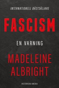 Fascism: En varning (e-bok) av Madeleine Albrig