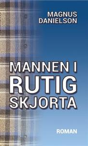 Mannen i rutig skjorta (e-bok) av Magnus Daniel