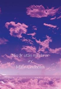 Nio år utan min bror (e-bok) av Malin Lindholm