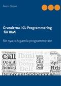 Grunderna i CL Programmering för IBMi: för nya och gamla programmerare