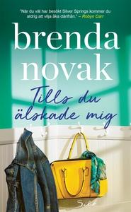 Tills du älskade mig (e-bok) av Brenda Novak, B