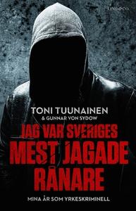Jag var Sveriges mest jagade rånare – Mina år s