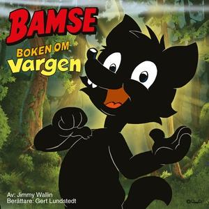 Bamse - Boken om Vargen (ljudbok) av Jimmy Wall