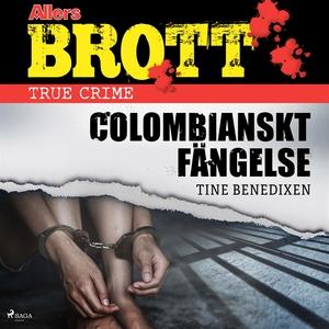 Colombianskt fängelse (ljudbok) av Tine Benedix