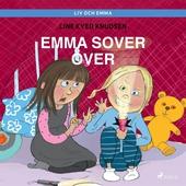 Liv och Emma: Emma sover över