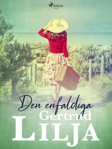 Den enfaldiga (e-bok) av Gertrud Lilja