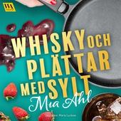 Whisky och plättar med sylt