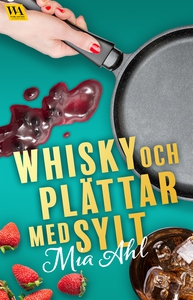 Whisky och plättar med sylt (e-bok) av Mia Ahl