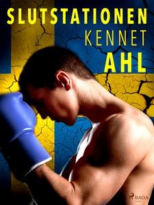 Slutstationen (e-bok) av Kennet Ahl