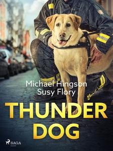 Thunder dog (e-bok) av Susy Flory, Michael Hing