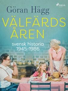 Välfärdsåren : svensk historia 1945-1986 (e-bok