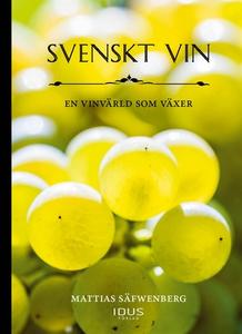 Svenskt vin : en vinvärld som växer (e-bok) av