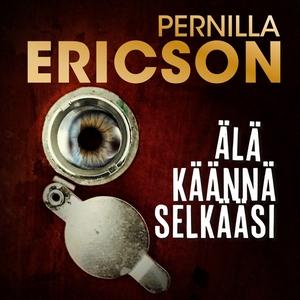 Älä käännä selkääsi (ljudbok) av Pernilla Erics