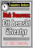 5-minuters deckare. Dick Donovan: Ett hemskt äfventyr. Återutgivning av text från 1890
